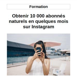 Formation Obtenir 10 000 abonnés réels en quelques mois sur Instagram